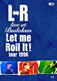 L⇔R live at Budokan Let Me Roll It! tour 1996