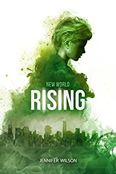 [Wilson, Jennifer]のNew World Rising: Book One in a Young Adult Dystopian Series (English Edition)