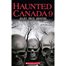 Haunted Canada 9: Scary True Stories