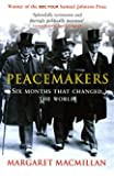 Peacemakers: The Paris Conference of 1919 and Its Attempt to End War