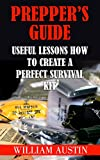 アウトドア用品 Prepper's Guide: Useful Lessons How to Create a Perfect Survival Kit (English Edition)