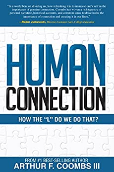 "Human Connection: How the ""L"" Do We Do That? by [Coombs III, Arthur F.]"