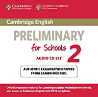 Cambridge English Preliminary for Schools 2 Audio CDs (2): Authentic Examination Papers from Cambridge ESOL (PET Practice Tests)