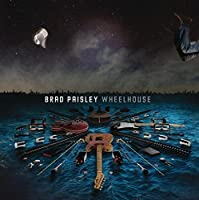 Wheelhouse (Deluxe Version) by Brad Paisley