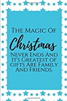 The Magic Of Christmas ~: Christmas College Ruled Lined Notebook. Perfect For Gift.