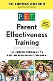 Parent Effectiveness Training: The Proven Progr...