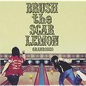 BRUSH the SCAR LEMON