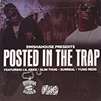 Swishahouse Presents: Posted in the Trap