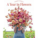 Floret Farm's A Year in Flowers: Designing Gorgeous Arrangements for Every Season (Flower Arranging Book, Bouquet and Floral