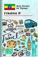 Ethopie Carnet de Voyage: Journal de bord avec guide pour enfants. Livre de suivis des enregistrements pour l'écriture, dessiner, faire part de la gratitude. Souvenirs d'activités vacances