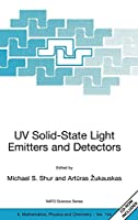 UV Solid-State Light Emitters and Detectors (Nato Science Series II:)