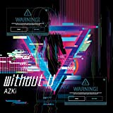 【Amazon.co.jp限定】without U(Type-B)(A4クリアファイルB付き)
