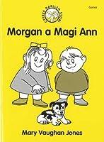 Morgan a Magi Ann (Cyfres Darllen Stori)