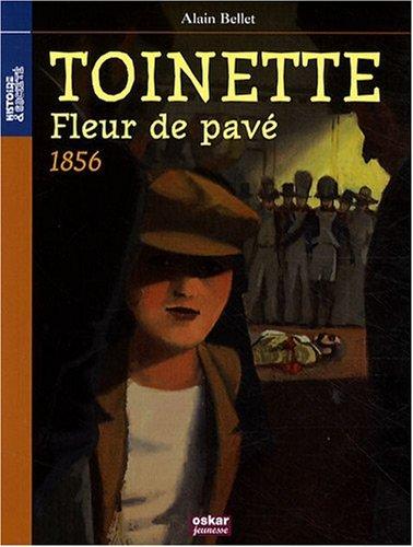 Toinette, fleur de pavé : 1856