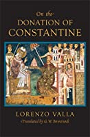 On the Donation of Constantine (The I Tatti Renaissance Library) by Lorenzo Valla(2008-09-30)