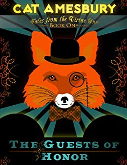 The Guests of Honor: Tales from the Virtue Inn (Book One) by [Amesbury, Cat]