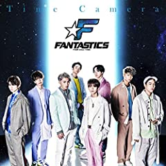 FANTASTICS from EXILE TRIBE「Time Camera」のジャケット画像