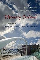 Memory Ireland: James Joyce and Cultural Memory (Irish Studies)
