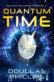 Quantum Time (Quantum Series Book 3) by [Phillips, Douglas]