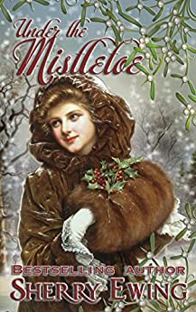 Under the Mistletoe by [Ewing, Sherry]