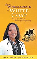 From Wheelchair to White Coat