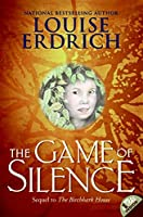 The Game of Silence (Birchbark House)