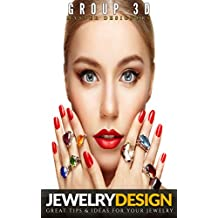 Jewelry Design - Great Tips & Ideas For Your Jewelry