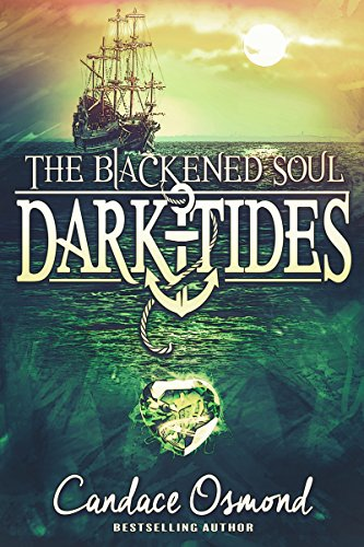 The Blackened Soul: A Time Travel Fantasy Romance (Dark Tides Book 3) (English Edition)