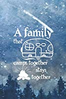 A Family That Camps Together Stays Together: Blank Lined Notebook ( Camping ) (Blue And Stars)