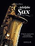 ジャン=ピエール・ローリヴ : アドルフ・サックス ?彼の人生、創造的才能、サクソフォン、音楽的革命? (英語版)
