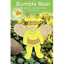 Bumble Bear: the story of a very brave heart (Little Bear Heart)