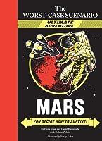 The Worst-Case Scenario: Mars (An Ultimate Adventure Novel) (Worst Case Scenario)