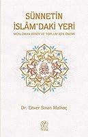 Sünnetin Islâm'daki Yeri; Müslüman Birey ve Toplum Icin Önemi