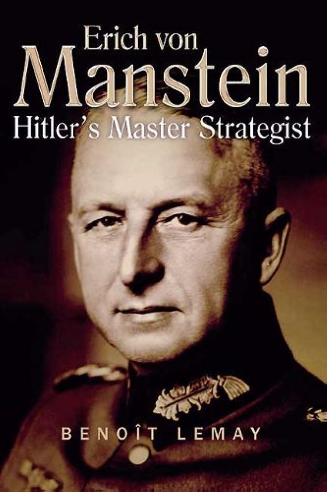 七時半吸収する覗くErich Von Manstein: Hitler's Master Strategist (English Edition)