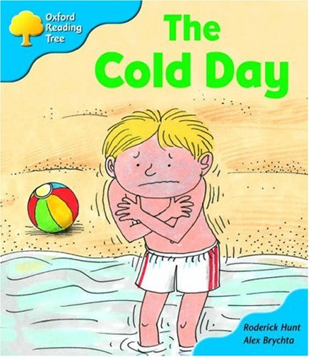 Oxford Reading Tree: Stage 3: More Storybooks B: the Cold Dayの詳細を見る