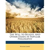 The Will to Believe: And Other Essays in Popular Philosophy