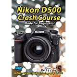 Nikon D500 Crash Course Training Tutorial DVD | Made for Beginners!