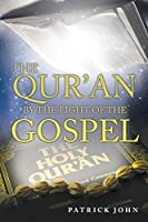 The Qur'an by the Light of the Gospel