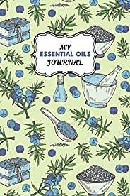My Essential Oils Journal: Notebook to Write & Organize Your Oil Blends &