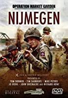 Operation Market Garden: Nijmegen by Andrew Duff, Tim Saunders, Mike Peters, Jo Hook, John Greenacre Tom Dormer
