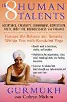The Eight Human Talents: Restore the Balance and Serenity within You with Kundalini Yoga【洋書】 [並行輸入品]