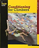 Falcon Conditioning for Climbers: The Complete Exercise Guide (How to Climb Series)