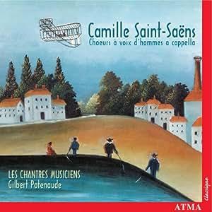 Saint-Saens: Works for a Cappella Male Choir