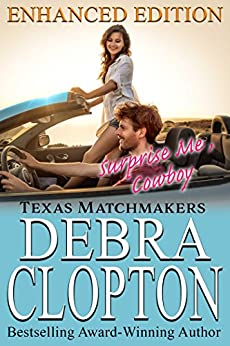 SURPRISE ME, COWBOY Enhanced Edition: Christian Contemporary Romance (Texas Matchmakers Book 8) by [Clopton, Debra]