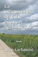 La promenade de Kiki, errance hesbignonne: Roman