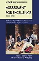 Assessment for Excellence: The Philosophy and Practice of Assessment and Evaluation in Higher Education (The ACE Series on Higher Education) by Alexander W. Astin anthony lising antonio(2012-07-13)