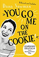 """""""You go me on the cookie!"""": Learning Deutsch - mein abenteuerlicher Weg"""