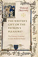 The Writer's Gift or the Patron's Pleasure?: The Literary Economy in Late Medieval France
