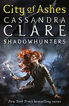 The Mortal Instruments 2: City of Ashes by [Clare, Cassandra]