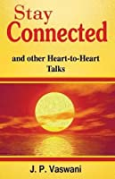 Stay Connected: And Other Heart-to-Heart Talks